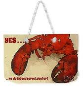 Yes We Serve Lobster Weekender Tote Bag