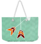You Are Not Alone Weekender Tote Bag