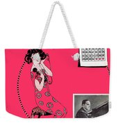 You've Got To See Mamma Ev'ry Night Weekender Tote Bag
