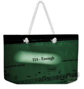 Enough Weekender Tote Bag