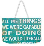 Inspirational Motivating Quote Weekender Tote Bag