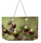 And God Said Let The Earth Bring Forth Weekender Tote Bag