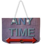 Any Time Any Where Weekender Tote Bag