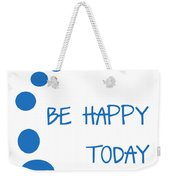 Be Happy Today In Blue Weekender Tote Bag by Georgia Fowler