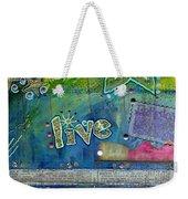 Believe In Living Weekender Tote Bag