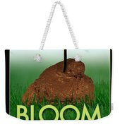 Bloom Where You Are Planted Poster Weekender Tote Bag