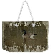 Brother Birthday Greeting Card - Canada Goose Weekender Tote Bag