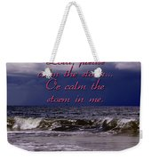 Calm The Storm  Weekender Tote Bag