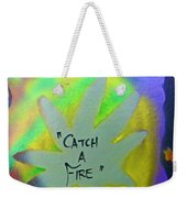 Catch A Fire Weekender Tote Bag