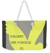 Children Are A Bridge To Heaven Weekender Tote Bag by Georgia Fowler