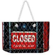 Closed Please Call Again Weekender Tote Bag