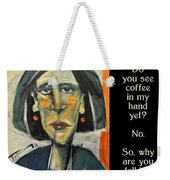 Coffee In My Hand Poster Weekender Tote Bag