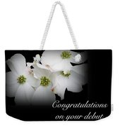 Congratulations On Your Debut - White Dogwood Blossoms Weekender Tote Bag
