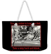 Don't Drink And Drive Weekender Tote Bag