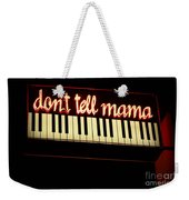 Dont Tell Mama Weekender Tote Bag