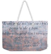 Endless Is The Good ... Weekender Tote Bag