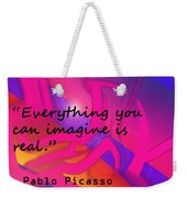 Everything You Imagine Weekender Tote Bag