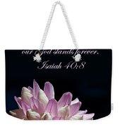 Flower Macro And Isaiah 40 8 Weekender Tote Bag