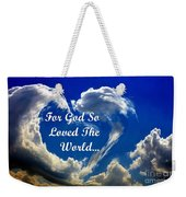 For God So Loved The World Weekender Tote Bag