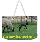Go Outside And Play Weekender Tote Bag