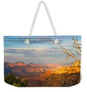 Grand Canyon Splendor - With Quote Weekender Tote Bag