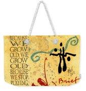 Growing Up Gracefully Weekender Tote Bag