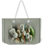 Happy Easter Greeting Card - Pussywillows Weekender Tote Bag