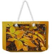 Happy Thanksgiving Beech Leaves Weekender Tote Bag