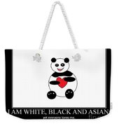 I Am White Black Asian. I Am Loving Panda Weekender Tote Bag