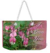 I Love You Greeting Card - Floral Bleeding Heart Weekender Tote Bag