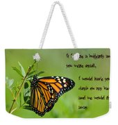 If I Were A Butterfly Weekender Tote Bag by Bill Cannon