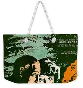 I'm Tired Of Everything But You Weekender Tote Bag