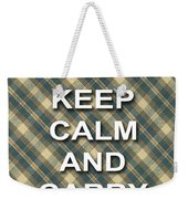 Keep Calm And Carry On Poster Print Green Brown Plaid Background Weekender Tote Bag