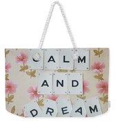 Keep Calm And Dream On Weekender Tote Bag