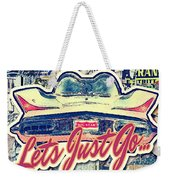 Let's Just Go Weekender Tote Bag