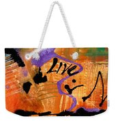 Life Unrestrained Weekender Tote Bag