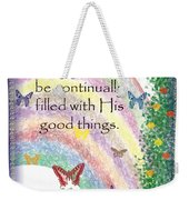May Your Life Be Filled Weekender Tote Bag by Christopher Gaston