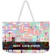 Meet Each Other Weekender Tote Bag