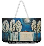 Moon Quote Poster Weekender Tote Bag