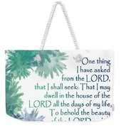 One Thing I Have Asked Weekender Tote Bag