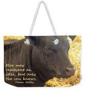 Only Cows Know Weekender Tote Bag