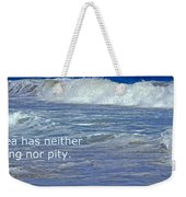 Sea Without Pity Weekender Tote Bag