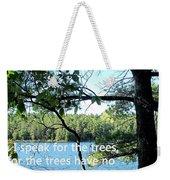 Speak For The Trees Weekender Tote Bag
