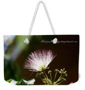 Thank You For Being There Weekender Tote Bag
