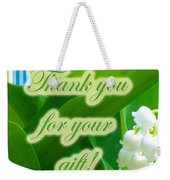 Thank You For The Gift Greeting Card - Lily Of The Valley Weekender Tote Bag