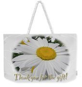 Thank You For The Gift Greeting Card - White Daisy Weekender Tote Bag