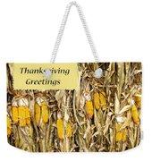 Thanksgiving Greeting Card - Dried Corn Stalks Weekender Tote Bag