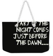 The Darkest Part Of The Night Weekender Tote Bag