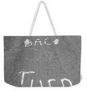 Turn Back Now Weekender Tote Bag