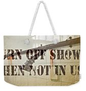 Turn Off Shower ... Weekender Tote Bag